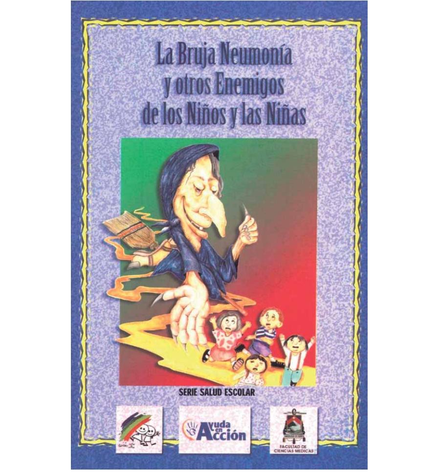 La bruja Neumonía y otros enemigos de los niños y niñas.